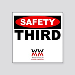 "Safety Third Square Sticker 3"" x 3"""