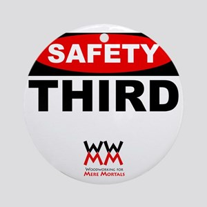 Safety Third Round Ornament