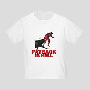 Payback Toddler T-Shirt