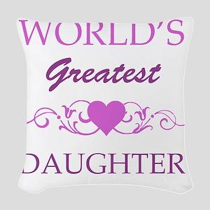 Worlds Greatest Daughter (purp Woven Throw Pillow