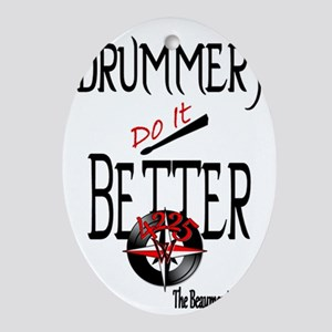 Drummers do it better 1 Oval Ornament