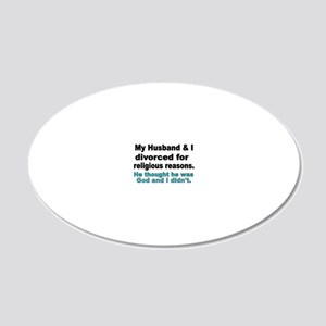 My Husband  I Divorced for r 20x12 Oval Wall Decal