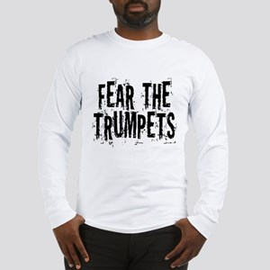 Fear The Trumpets Long Sleeve T-Shirt