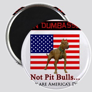 Ban Dumbasses... NOT Pit Bulls! Magnet