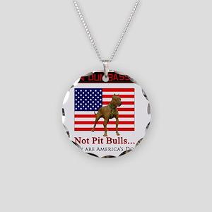 Ban Dumbasses... NOT Pit Bul Necklace Circle Charm