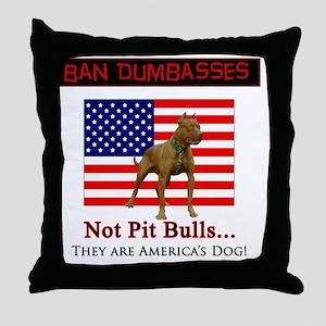 Ban Dumbasses... NOT Pit Bulls! Throw Pillow