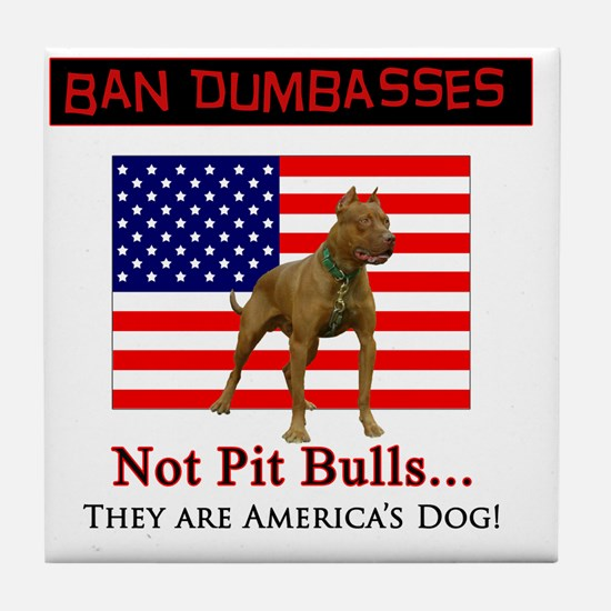 Ban Dumbasses... NOT Pit Bulls! Tile Coaster