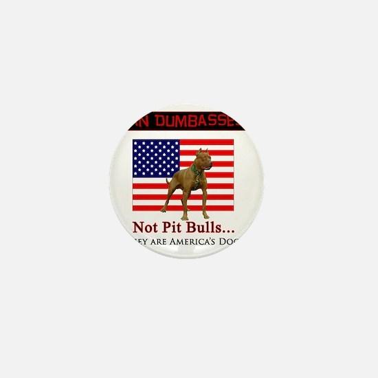 Ban Dumbasses... NOT Pit Bulls! Mini Button
