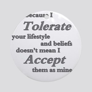 Tolerate accept Round Ornament