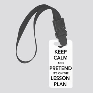 Keep Calm and Pretend Its on the Small Luggage Tag