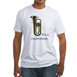 It's a Euphonium Fitted T-Shirt