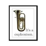 It's a Euphonium Framed Panel Print