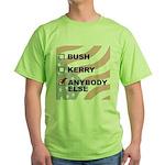 Anybody Else Green T-Shirt