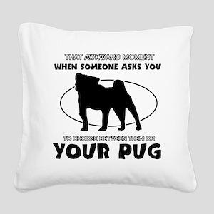 Pug is irreplaceable Designs Square Canvas Pillow
