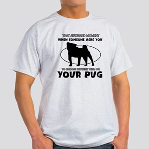 Pug is irreplaceable Designs Light T-Shirt