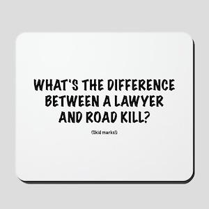 "Lawyers ""Road Kill"" Mousepad"