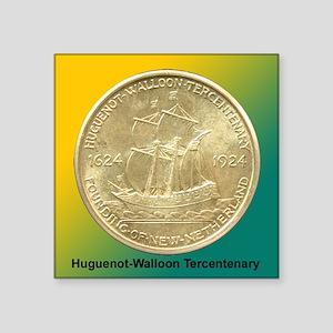 """Huguenot-Walloon Half Dolla Square Sticker 3"""" x 3"""""""