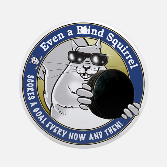 Hockey Blind Squirrel Round Ornament