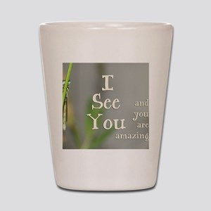 I See You Shot Glass