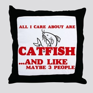 All I care about are Catfish Throw Pillow