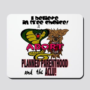 I BELIEVE IN FREE CHOICE! Mousepad