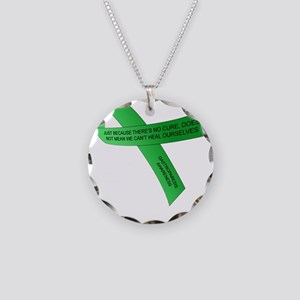 JUST BECAUSE THERE'S NO CURE Necklace Circle Charm