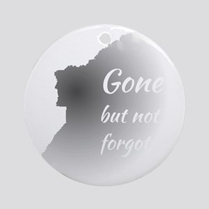 Gone But Not Forgotten Round Ornament