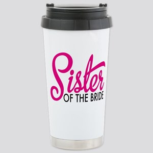 Sister of the bride Stainless Steel Travel Mug