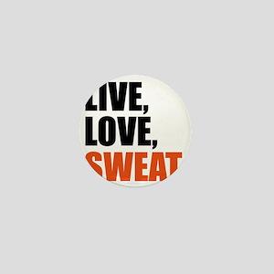 Live love sweat  Mini Button