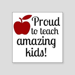 "Proud Teacher Square Sticker 3"" x 3"""