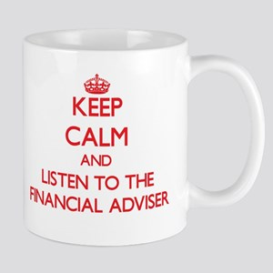 Keep Calm and Listen to the Financial Adviser Mugs