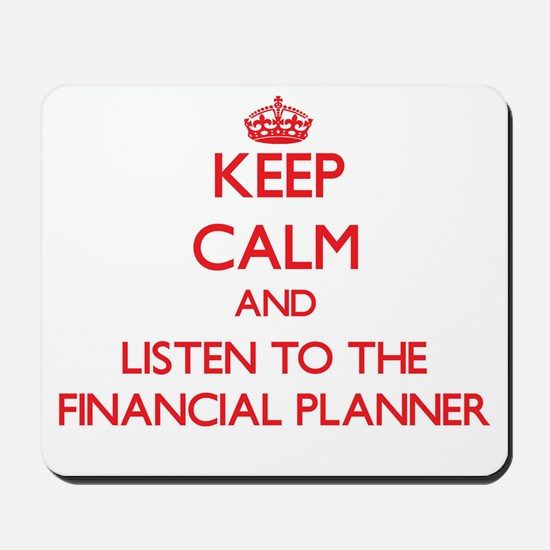 Keep Calm and Listen to the Financial Planner Mous