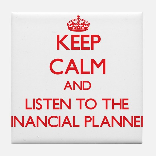 Keep Calm and Listen to the Financial Planner Tile