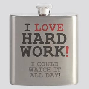 I LOVE HARD WORK - I COULD WATCH IT ALL DAY! Flask