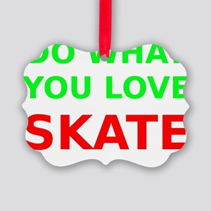 Do what you love Skate Picture Ornament