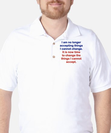 I AM NO LONGER ACCEPTING THINGS I CANNO Golf Shirt
