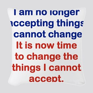 I AM NO LONGER ACCEPTING THING Woven Throw Pillow