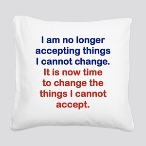 I AM NO LONGER ACCEPTING THIN Square Canvas Pillow