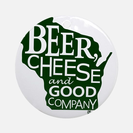 Beer, Chees & Good Company in Green Round Ornament