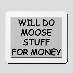 Moose Stuff for Money Mousepad