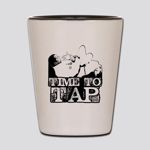 Time To Tap Shot Glass