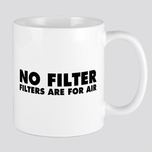 Filters are for Air 11 oz Ceramic Mug