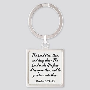 Numbers 6:24-25 - The Lord bless t Square Keychain