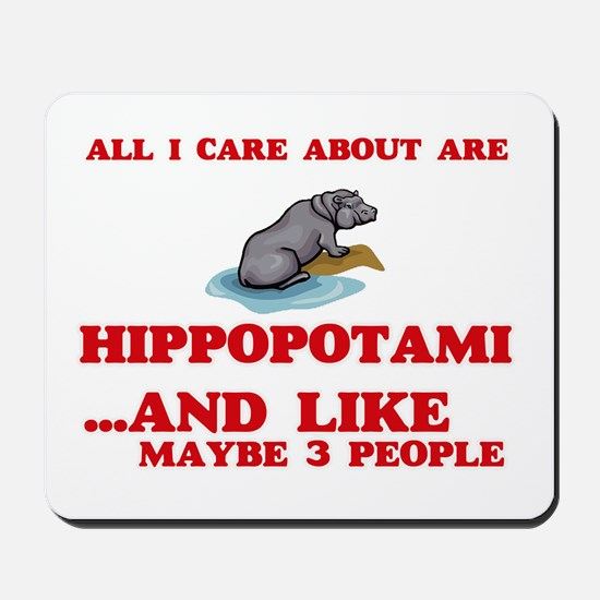 All I care about are Hippopotami Mousepad