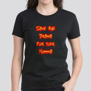 Save the Drama Women's Black T-Shirt