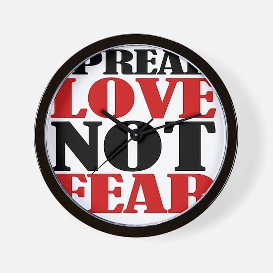 Spread Love Not Fear Wall Clock