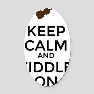 Keep Calm and Fiddle On Oval Car Magnet