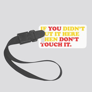 Dont Touch It Small Luggage Tag