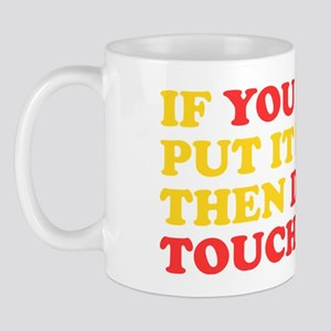 Dont Touch It Mug