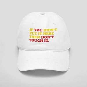 Dont Touch It Cap